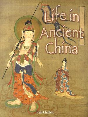 Life in Ancient China By Challen, Paul